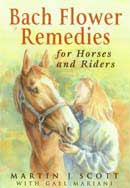 Martin J.Scott, Gael MarianiBach flower remedies for horses and riders