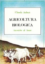 Claude Aubert: Agricoltura biologica